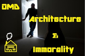 OMD Architecture Immoralit