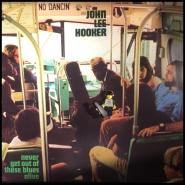 John Lee Hooker Never Get Out 04